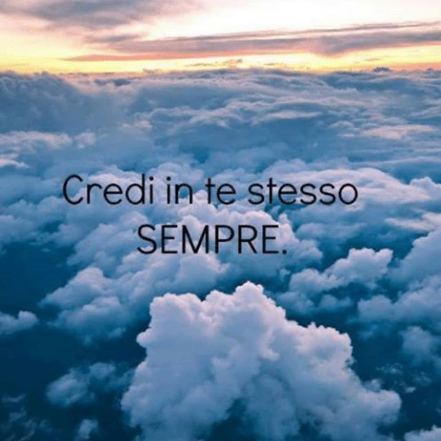 Photo by Valeria Falsaperla YR 💚💚 💅💄 on April 09, 2020. Image may contain: cloud, sky, nature and outdoor, text that says 'Credi in te stesso SEMPRE.'